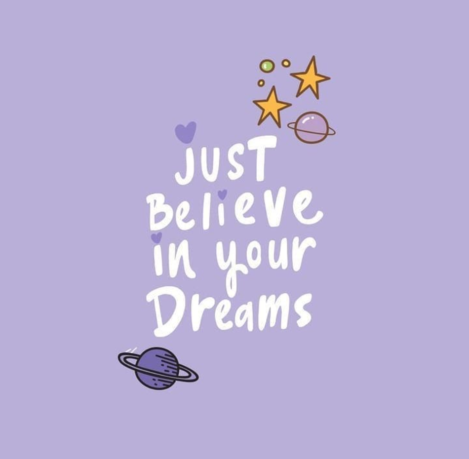 [Image] Just believe in your dreams