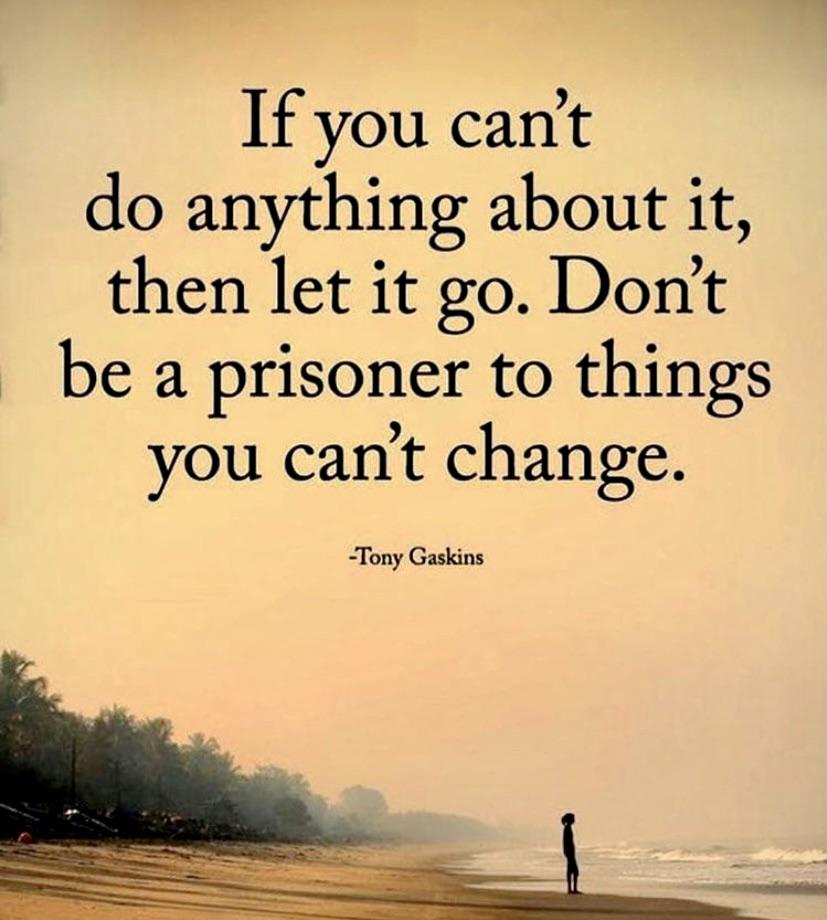 If you can't do anything about it. ~Tony Gaskins [827 X 920]
