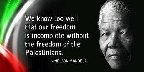 """We know too well that our freedom is incomplete without the freedom of the Palestinians – Nelson Mandela [460×230]"