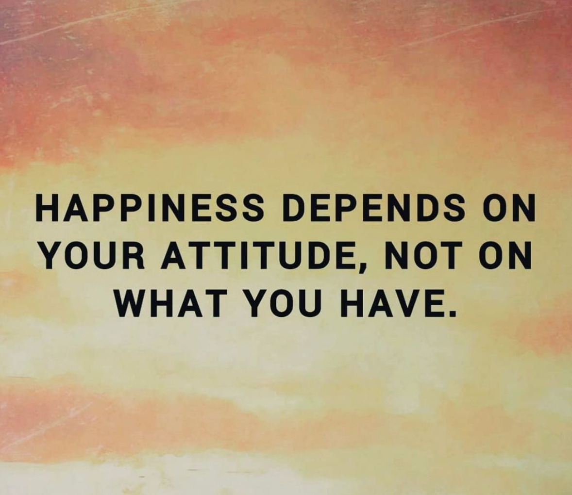 [Image] Happiness depends on your attitude, not on what you have