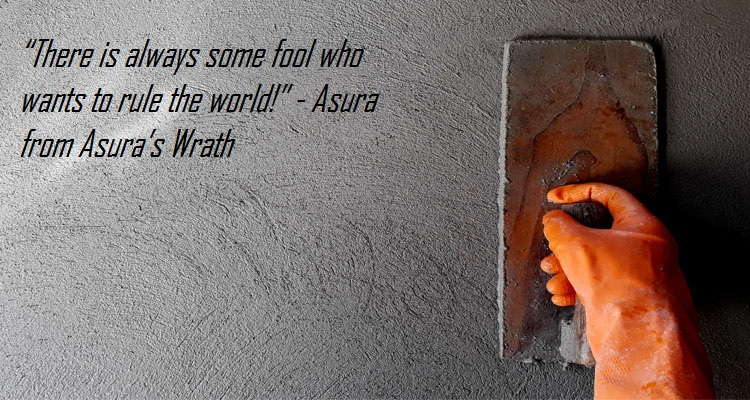 """There is always some fool who wants to rule the world!"" – Asura from Asura's Wrath(1200X800)"