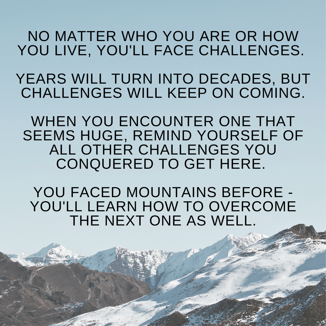 [Image] You conquered mountains before and you will again.