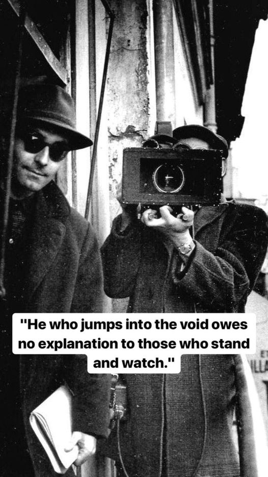 """He who jumps into the void owes no explanation to those who stand and watch."" – Jean-Luc Godard [526×936]"