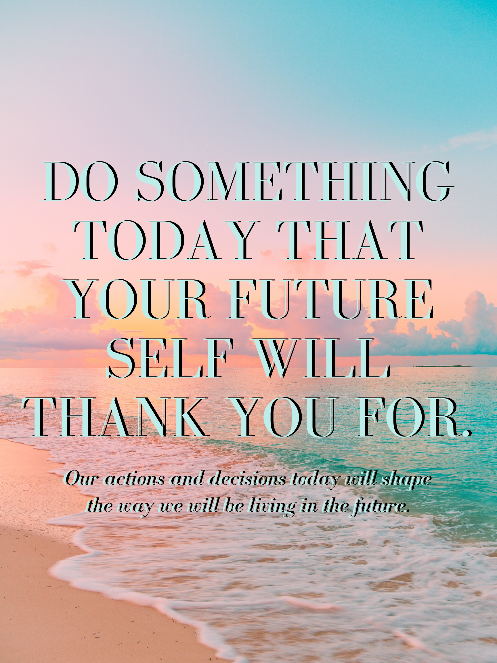 [image] Do something today that your future self will thank you for!