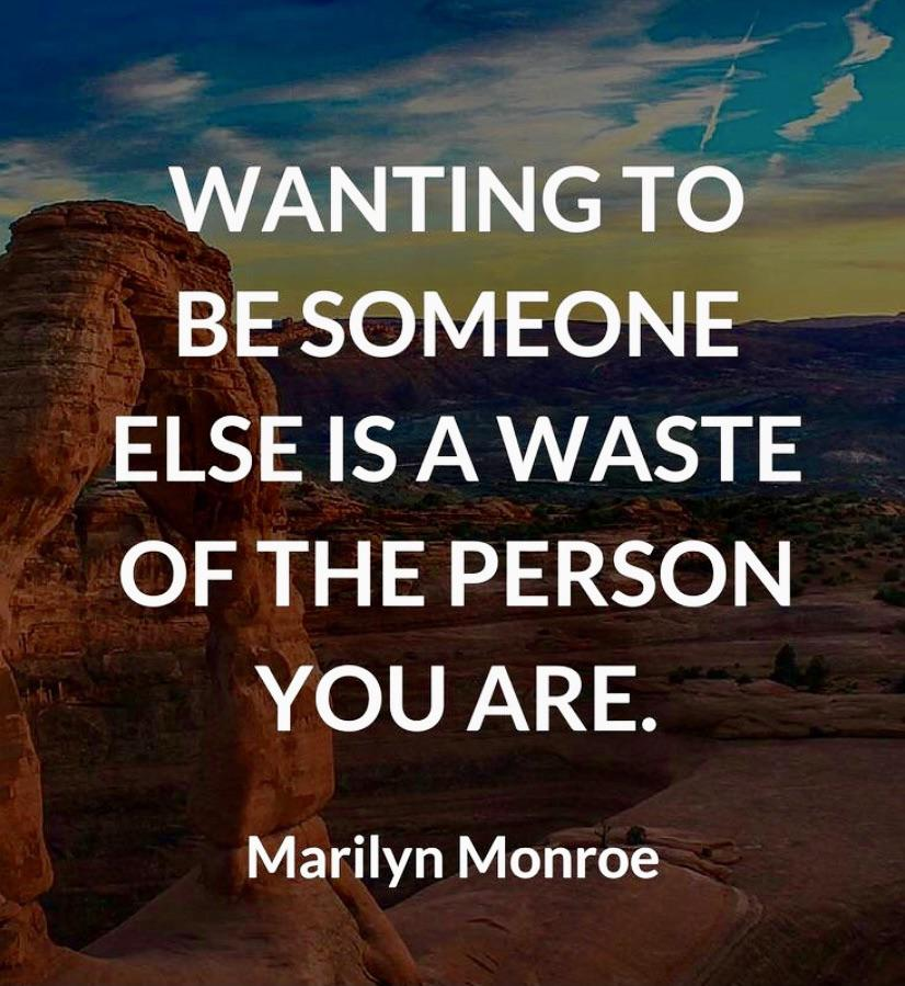 Wanting to be someone else. ~Marilyn Monroe [826 X 899]