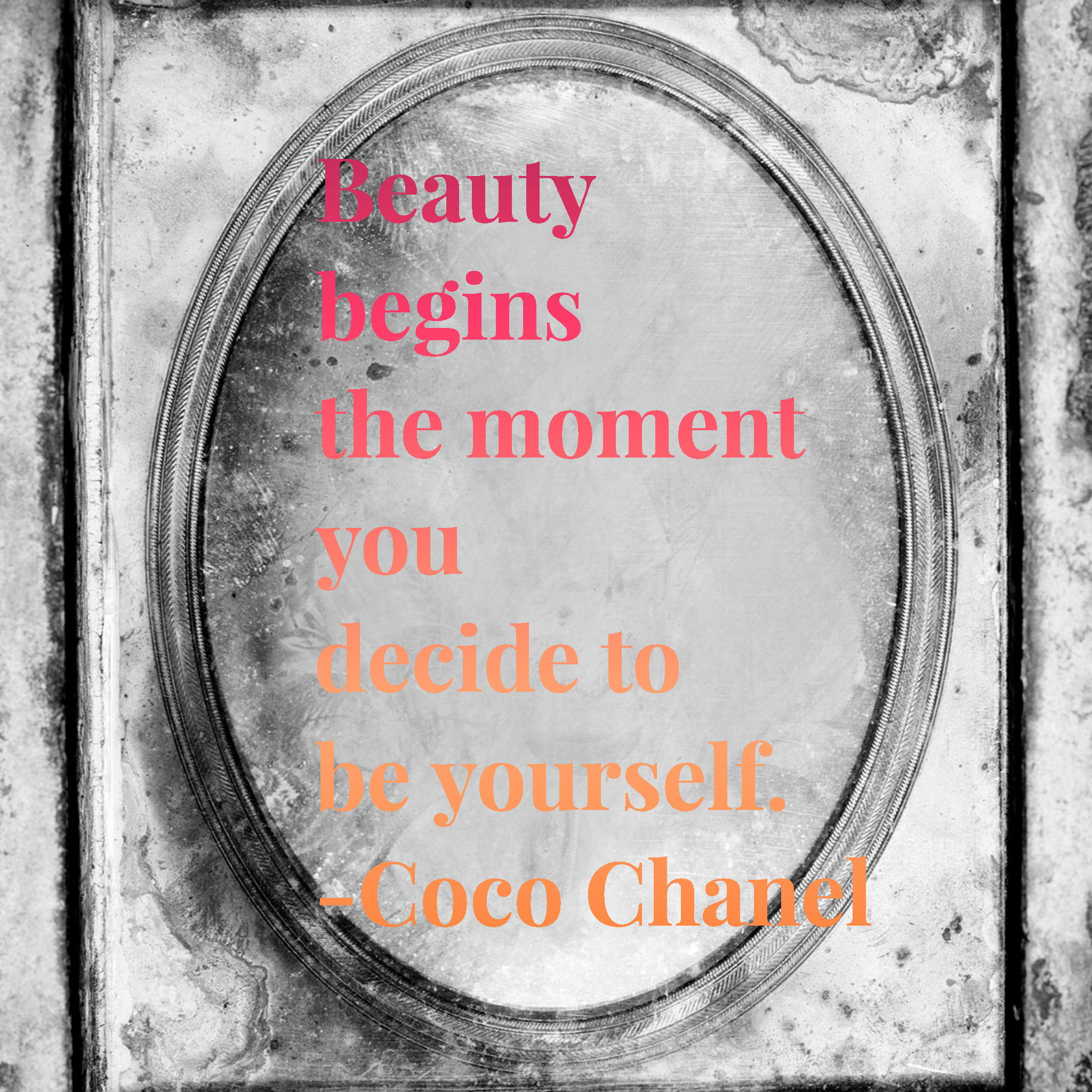 Beauty begins the moment you decide to be yourself.- Coco Chanel (Around 300ppi)