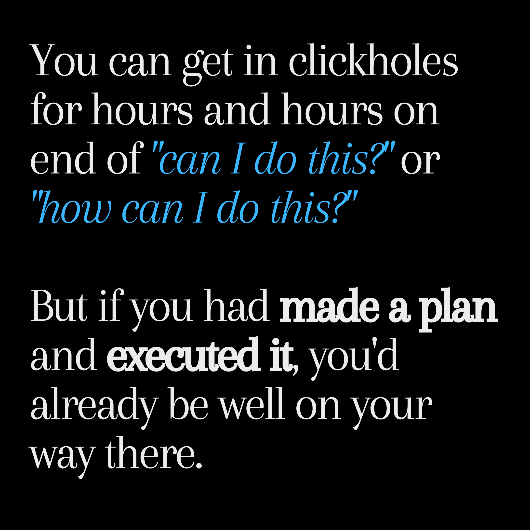 [IMAGE] Make a plan and execute it!