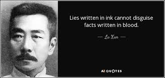 """Lies written in ink cannot disguise facts written in blood.""- Lu Xun (327×154)"