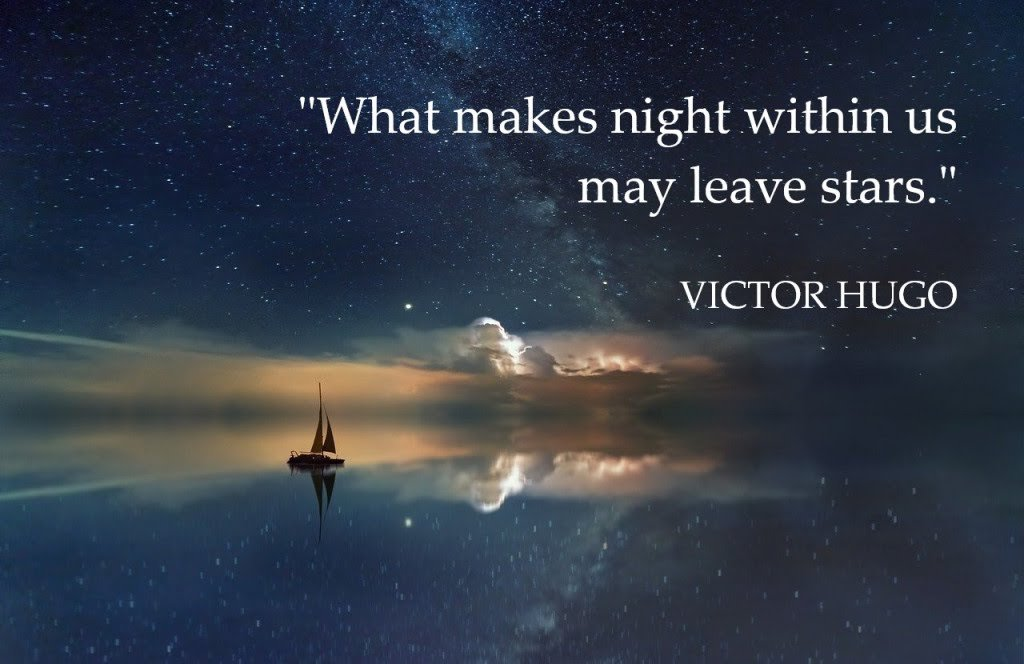 "[Image] ""What makes night within us may leave stars"" – Victor Hugo"