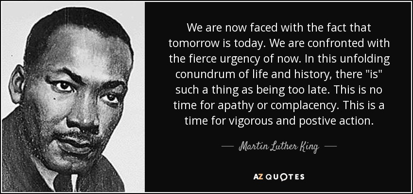 """We are now faced with the fact that tomorrow is today…"" MLK [850×400]"