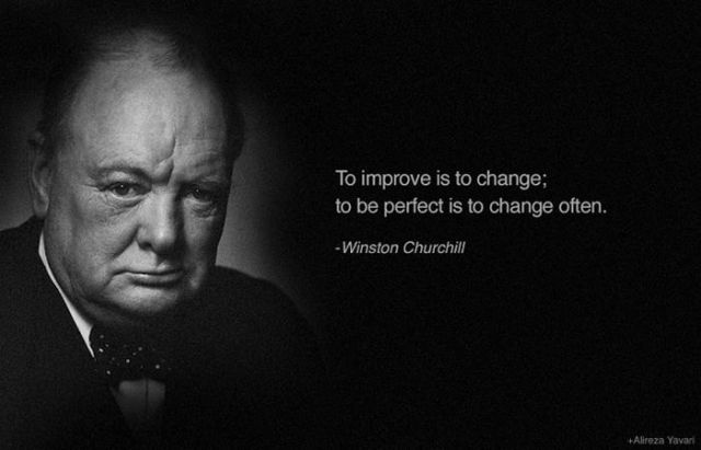 """To improve is to change; to be perfect is to change often. - Mnsfon Churchill . Amara 1."""". 1' https://inspirational.ly"""