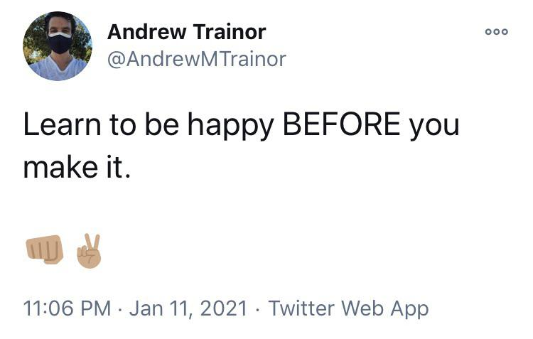 [IMAGE] Sometimes we can all get caught up in the wrong things. If we're relying on a future success for our happiness, then it remains something that can be taken away from — or denied to — us. Prioritize your health and happiness NOW, friends!