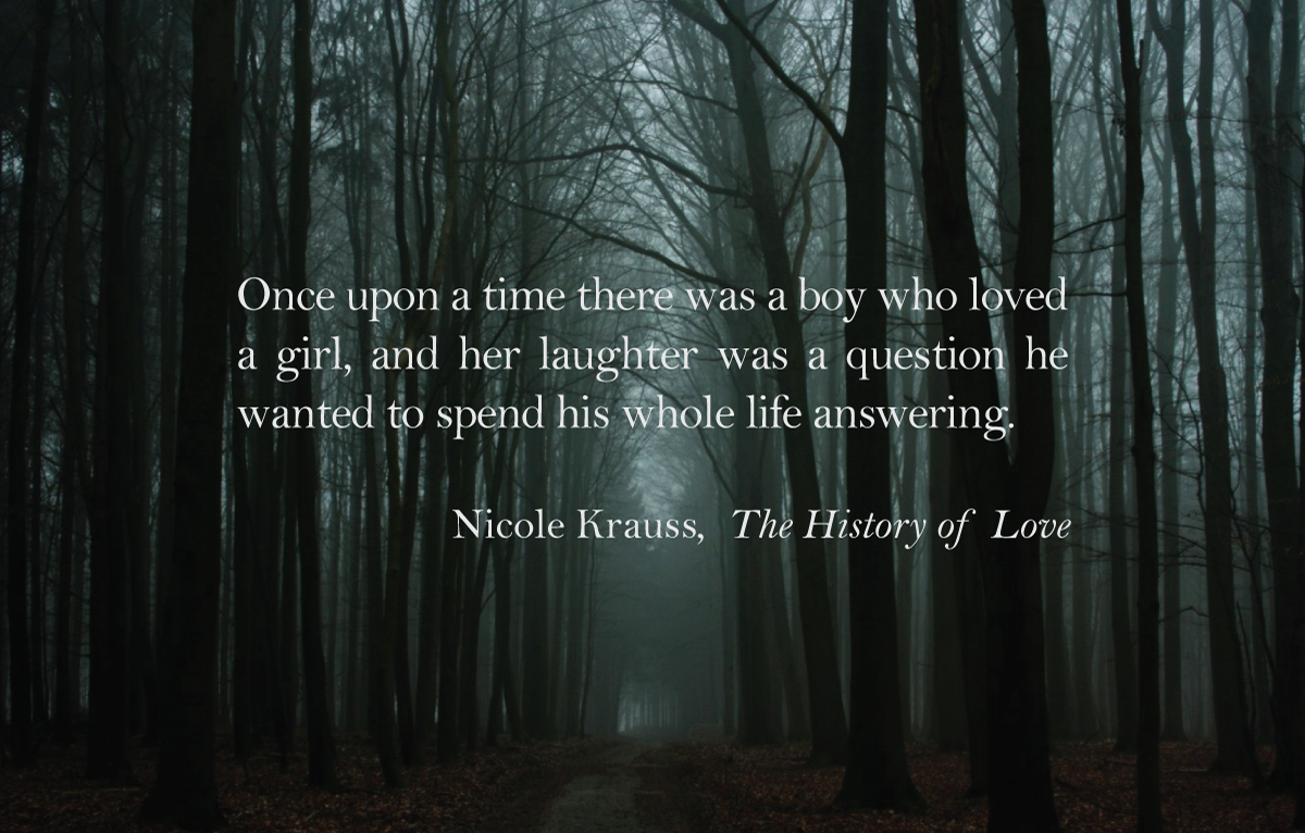 """Her laughter was a question he wanted to spend his whole life answering"" –Nicole Krauss [1280×800]"