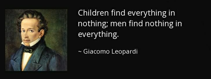 """Children find everything in nothing"" ~ Giacomo Leopardi. [729 x 274]"