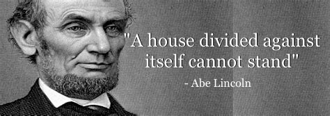 """A house divided …"" – Abe Lincoln [965×340]"