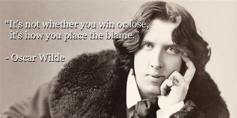"""It's not whether you win or lose, …"" – Oscar Wilde [902×429]"
