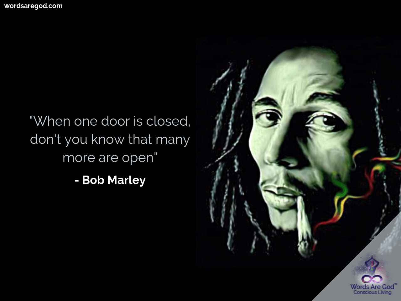 When one door is closed, don't you know that many more are open. – Bob Marley [1280X960]