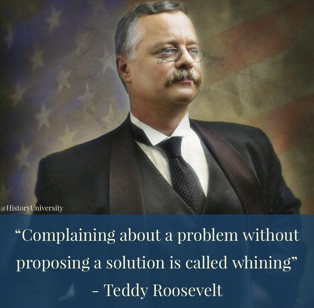"""Complaining about a problem without proposing a solution is called whining"" – Teddy Roosevelt [1080 x 1080]"