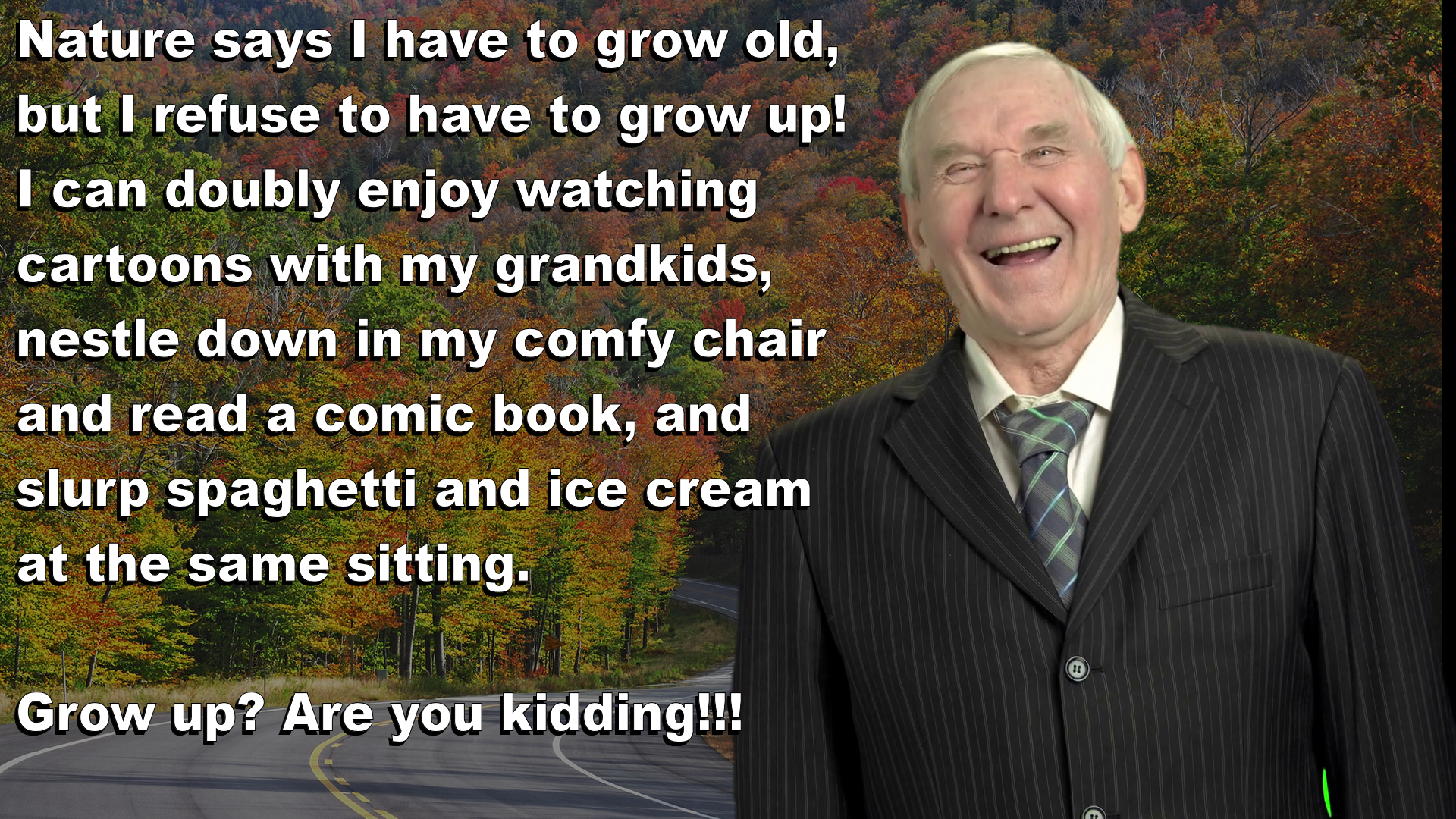 [Image]Growing old is mandatory: Growing up is optional