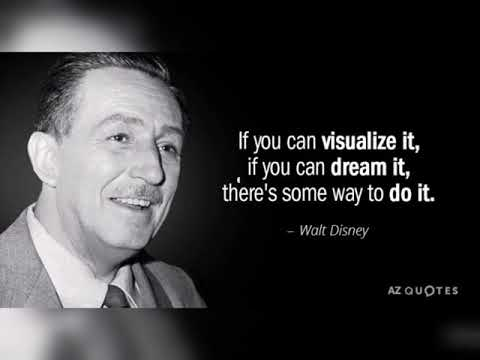If you can visualize it, if you can dream it, there's some way to do it. – Walt Disney [480X360]