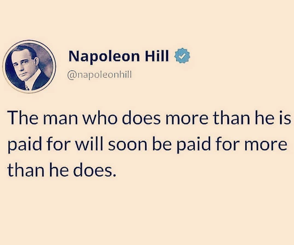 [Image] The man who does more than he is paid for will soon be paid for more than he does