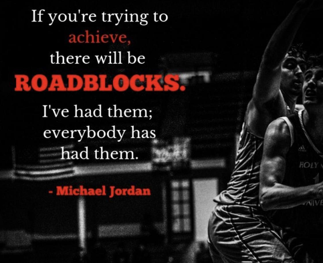 [Image] If you're trying to achieve, there will be roadblocks.