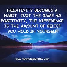 "NEGATIYI'I'Y BECOMES A HABIT, JUST THE SAME AS Posrrrvm, THE DIFFERENCE 15 THE AMOUNT OF BELIEF 7. (you HOLD IN Yszafi 3 .~: ' ~~> 2—.""— ...c https://inspirational.ly"