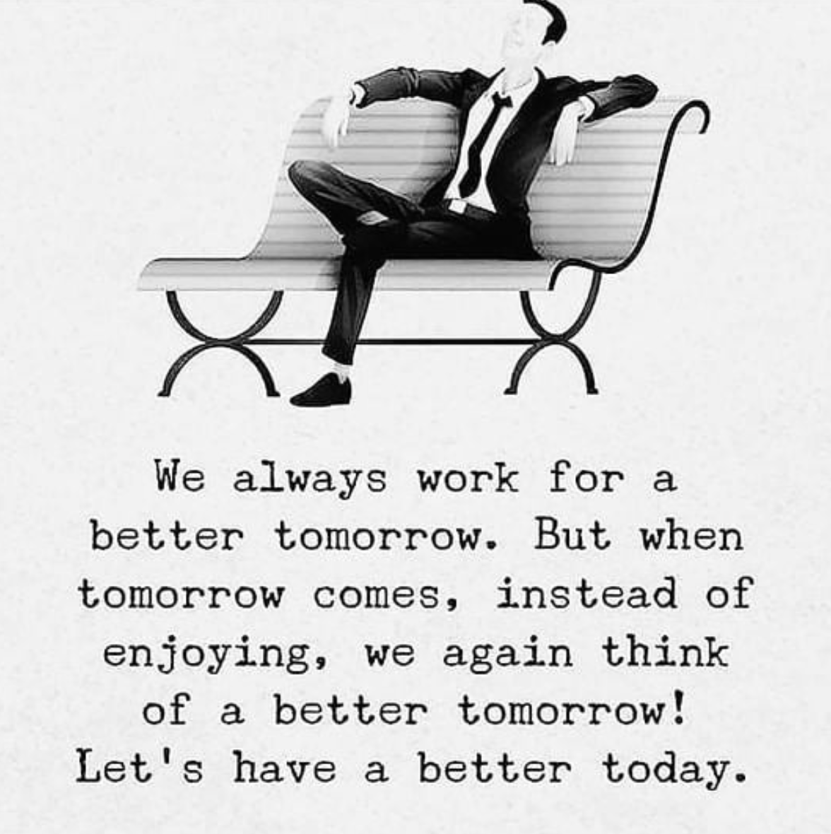 [Image] Work for better today and take the time to enjoy your life