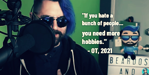 """If you hate a bunch of people… you need more hobbies."" – One Topic At A Time [307×155]"