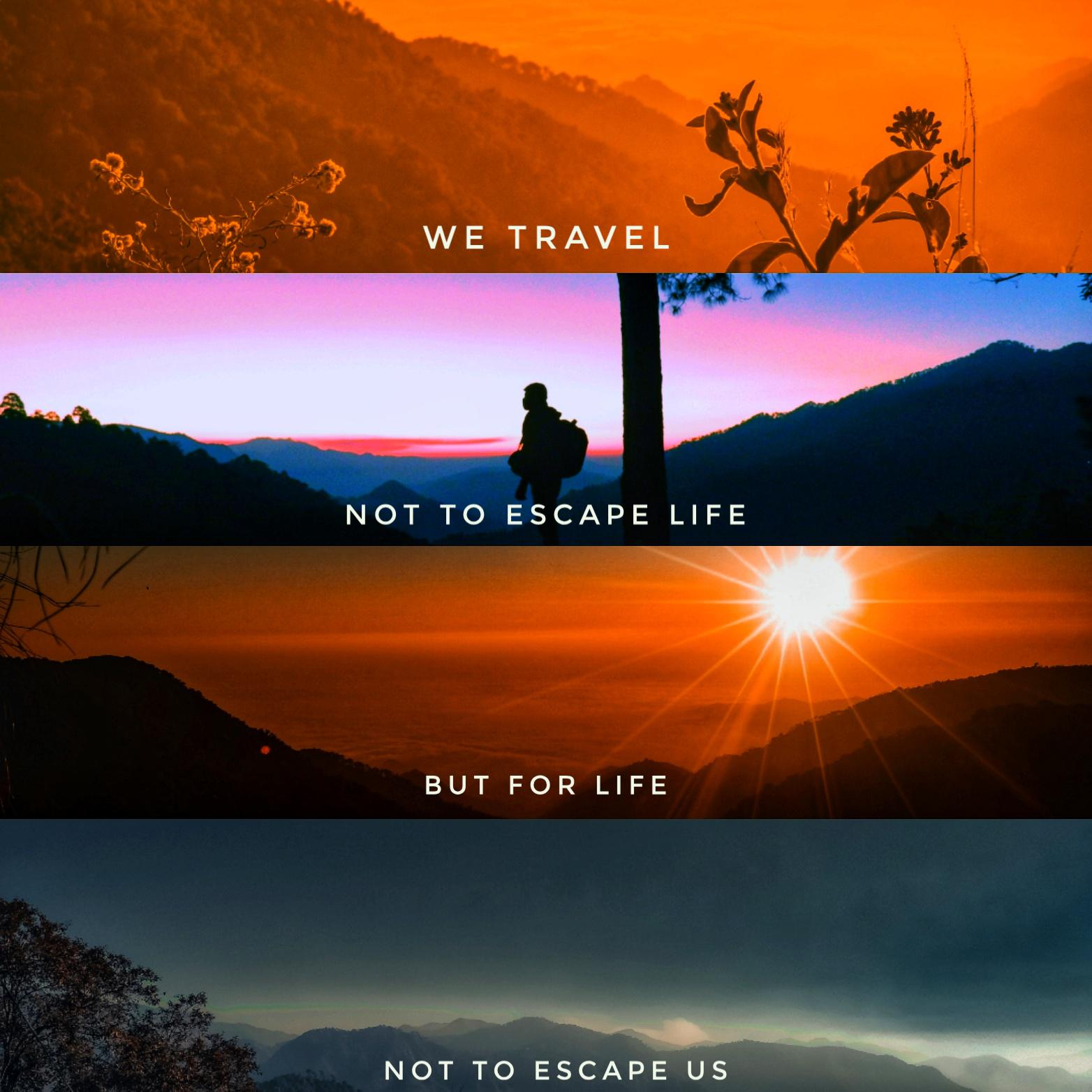 WE TRAVEL NOT TO ESCAPE LIFE, BUT FOR LIFE NOT TO ESCAPE US ~ Marina Richter [OC] [1564×1564]