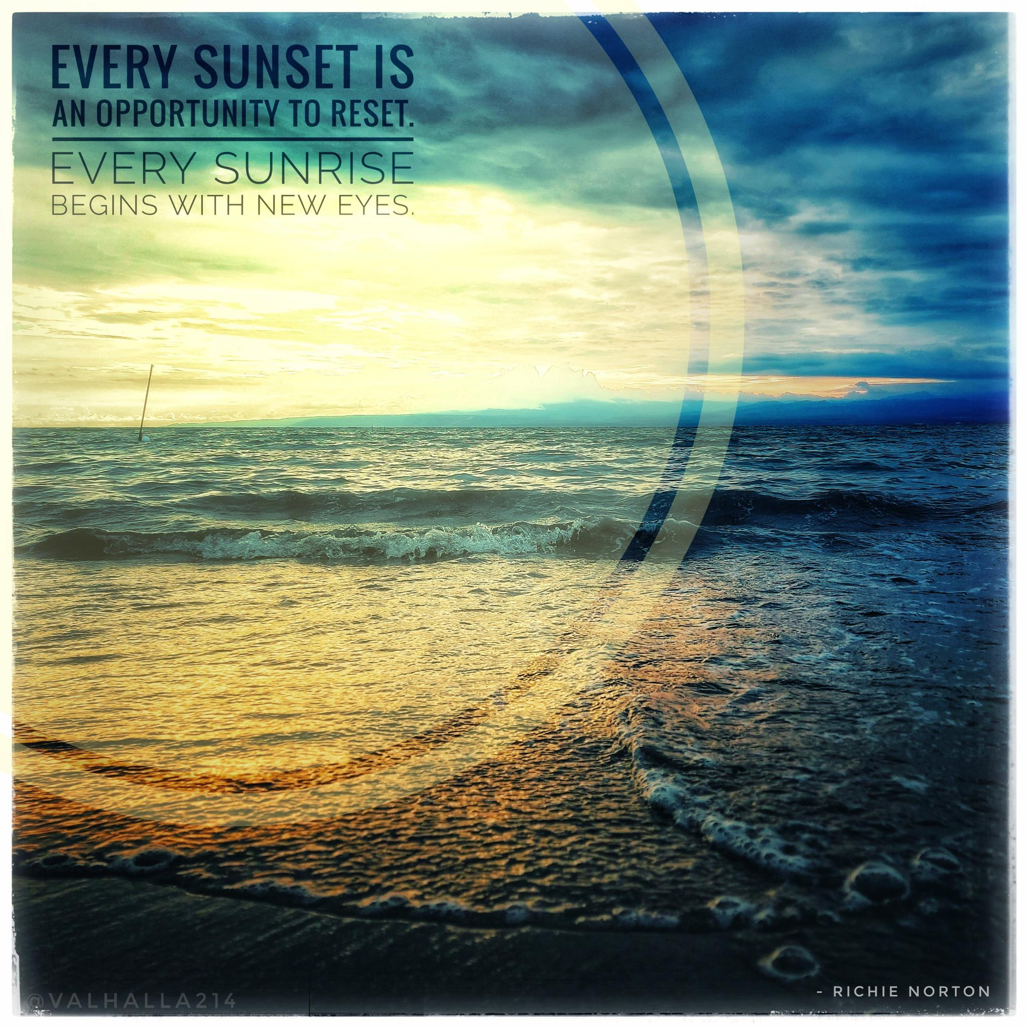"""Every sunset is an opportunity to reset. Every sunrise begins with new eyes."" – Richie Norton [2079×2079]"