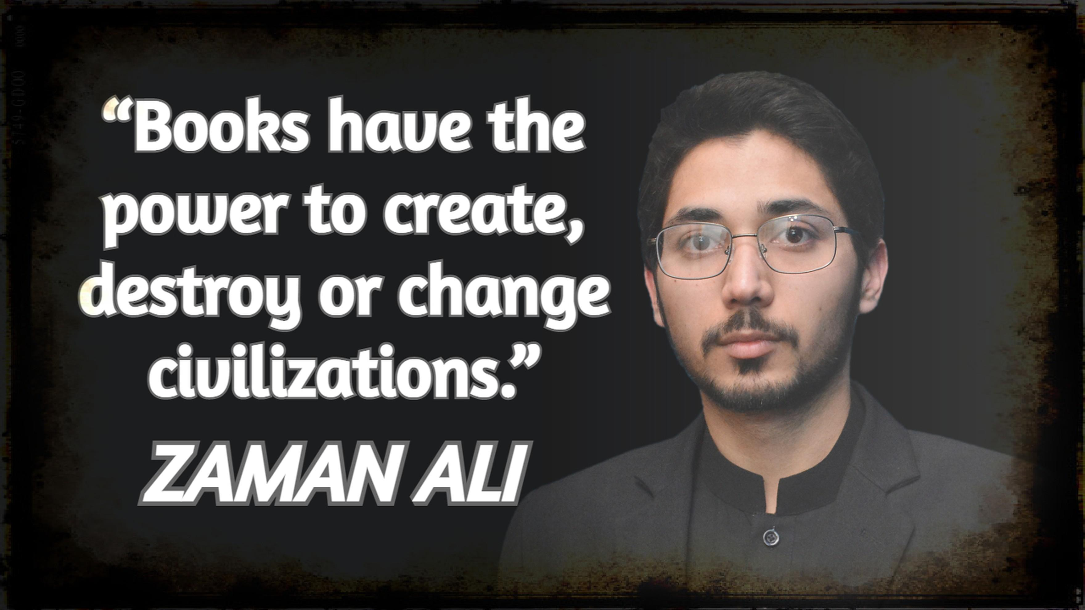 """Books have the power to create, destroy or change civilizations."" ― Zaman Ali [3520 x 1980]"
