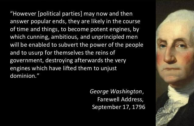"""However [political parties] may now and then answer popular ends,"" – George Washington [638×416]"