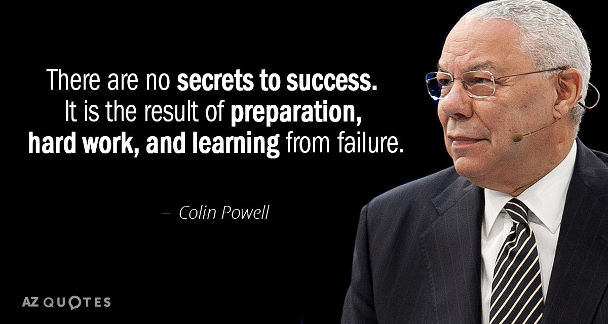 """There are no secrets to success. It is the result of preparation, hard work, and learning from failure."" – Colin Powell [1200 x 640]"