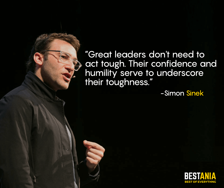 Great leaders don't need to act tough. Their confidence and humility serve to underscore their toughness. -Simon Sinek [940X788]