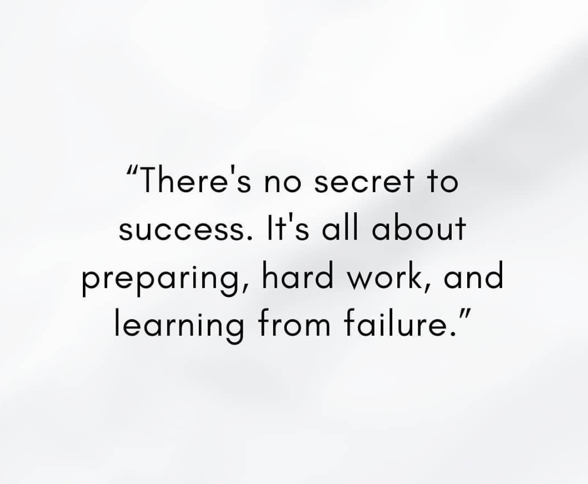 [Image] There's no secret to success. It's all about preparing, hard work, and learning from failure.