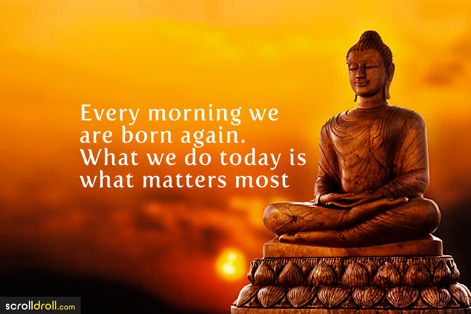 [IMAGE] EVERY MORNING WE ARE BORN AGAIN.
