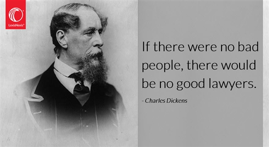 If there were no bad people, there would be no good lawyers. – Charles Dickens [550X300]