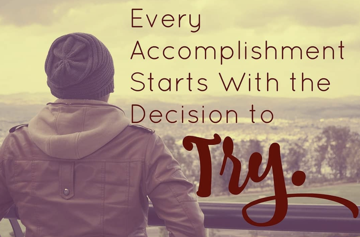 [Image] Every accomplishment starts with the decision to try.
