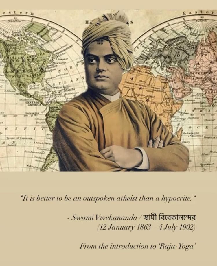 """It is better to be an outspoken atheist than a hypocrite."" – Swami Vivekananda / স্বামী বিবেকানন্দের (750 x 920)"