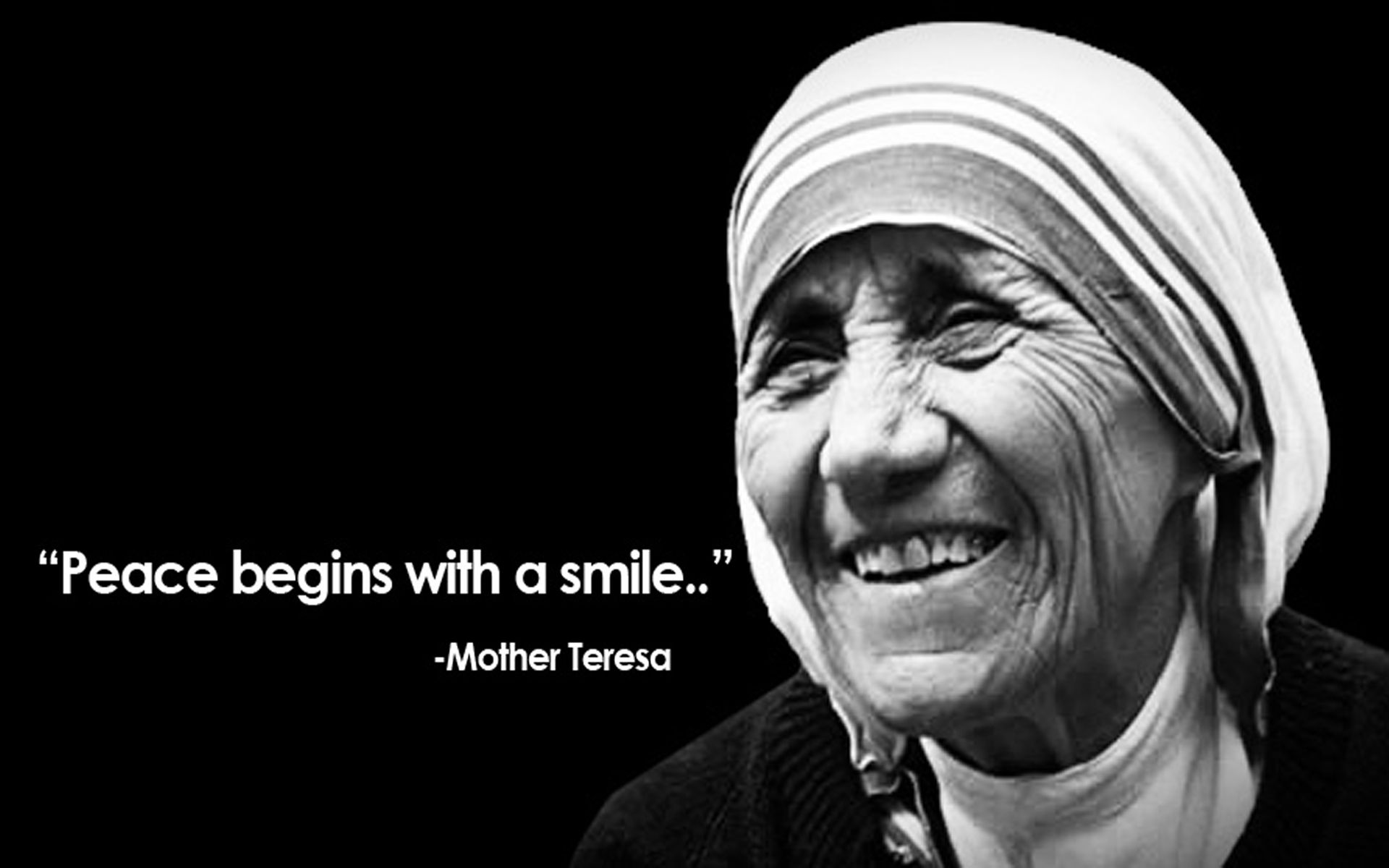 Peace begins with a smile. -Mother Teresa [1920X1200]