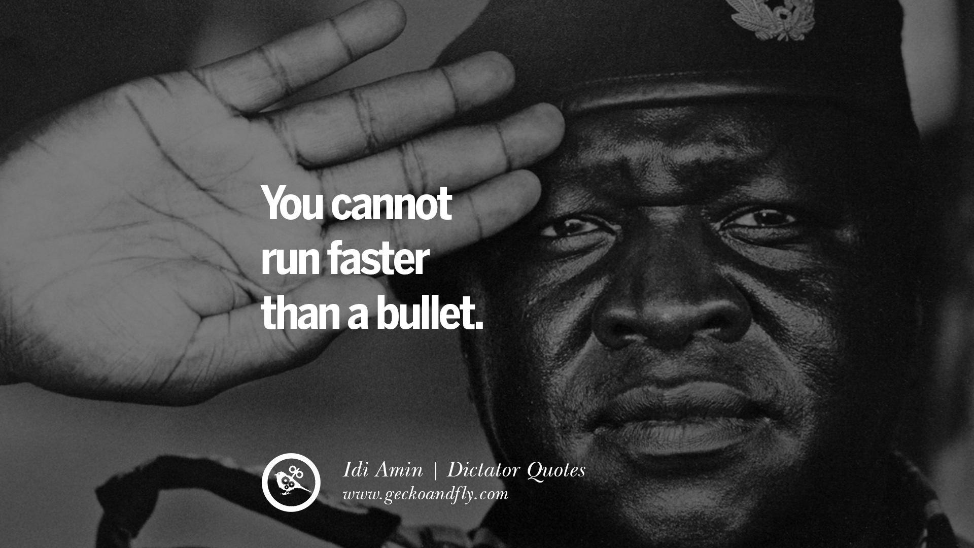 You cannot run faster than a bullet. -Idi Amin [1920X1080]