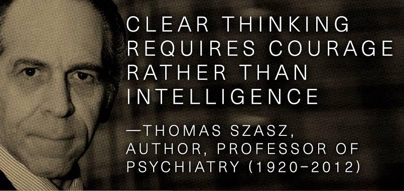 """Clear thinking…"", [805×381], Thomas Szasz"