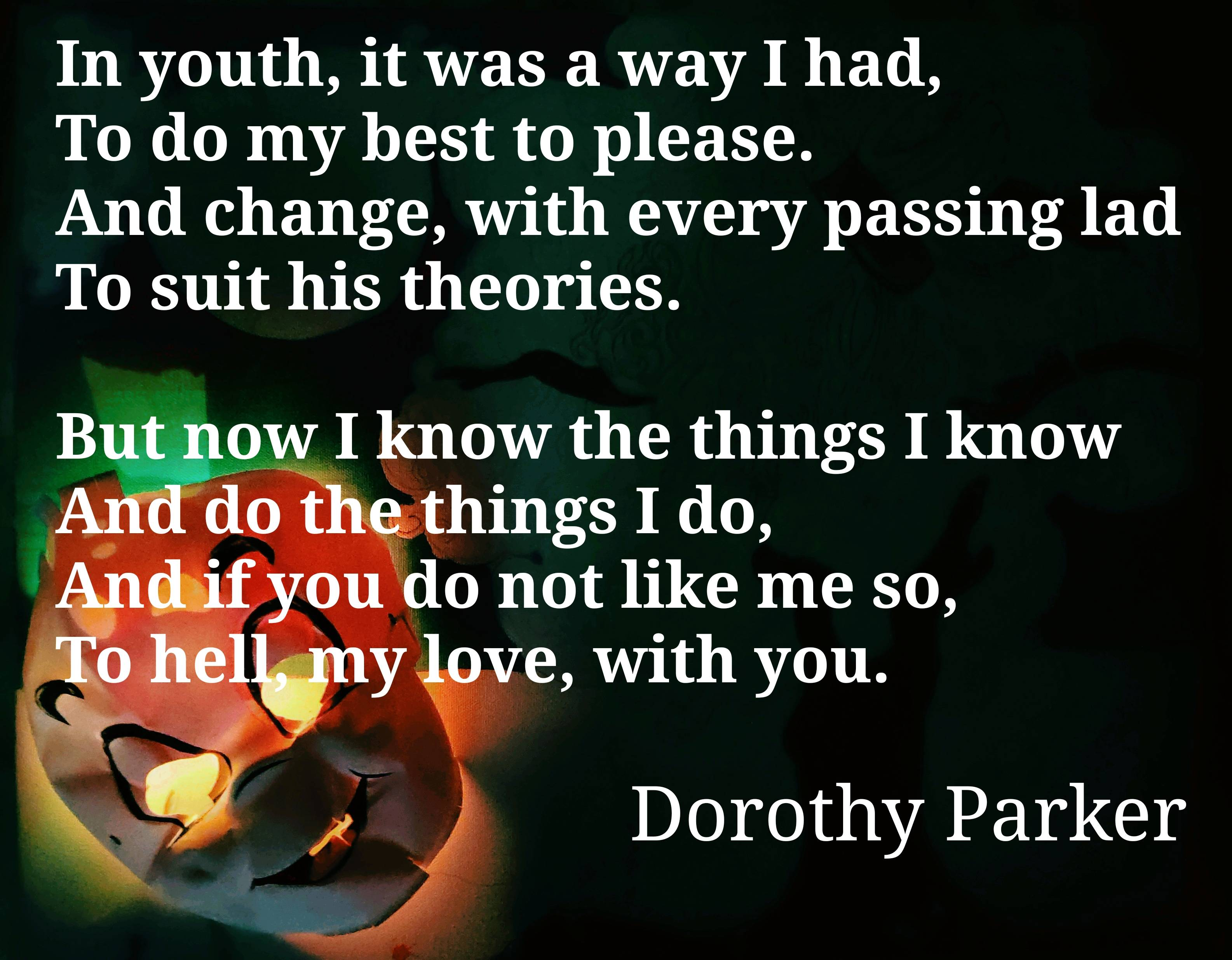 """In youth, it was a way I had…"" Dorothy Parker, (3171 * 2472)"