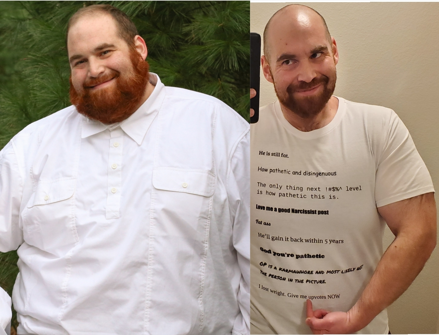 [Image] This guy takes down haters who try to prey on his insecurities like a boss. He wears the mean comments he got after after losing weight on his TShirt.
