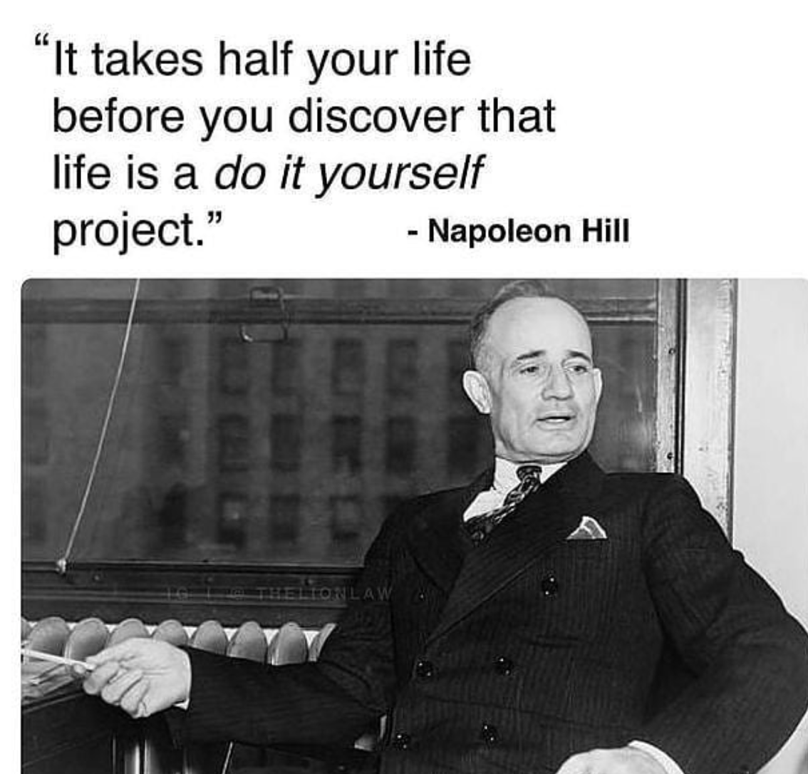 [Image] It takes half your life before you discover that life is a do it yourself project.