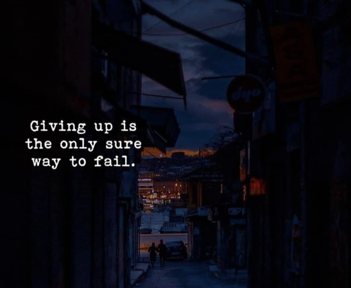 [Image] Giving up is the only sure way to fail