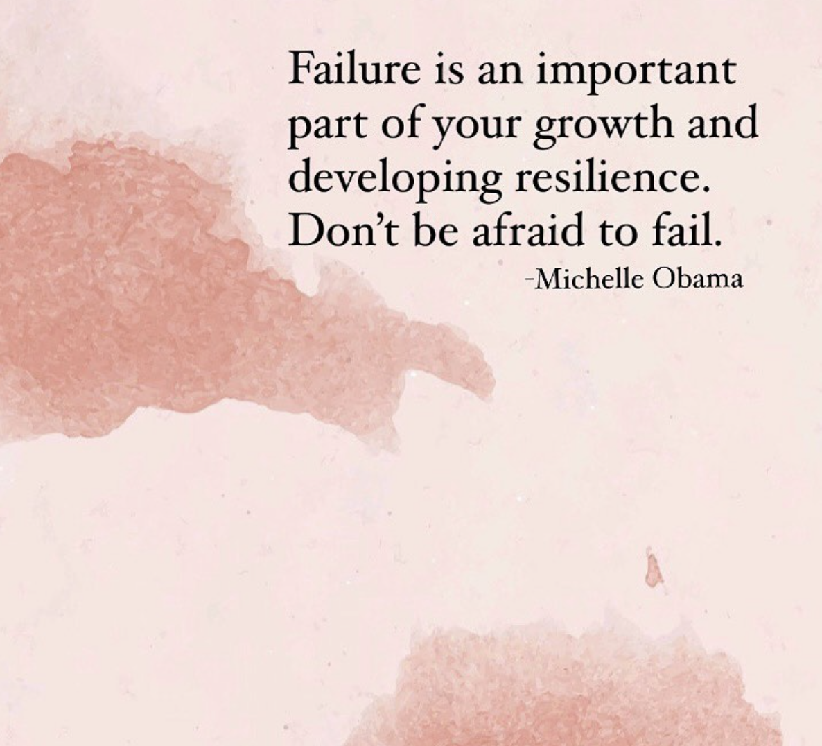 [Image] Failure is an important part of your growth and developing resilience. Don't be afraid to fail.