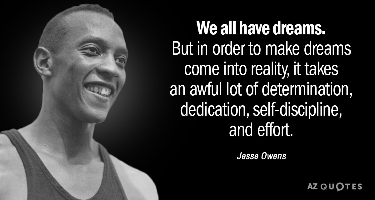 [Image] There's an undeniable price that athletes like Jesse Owens pay to achieve success. Work hard and take comfort in knowing you're actually doing something towards reaching your dreams.