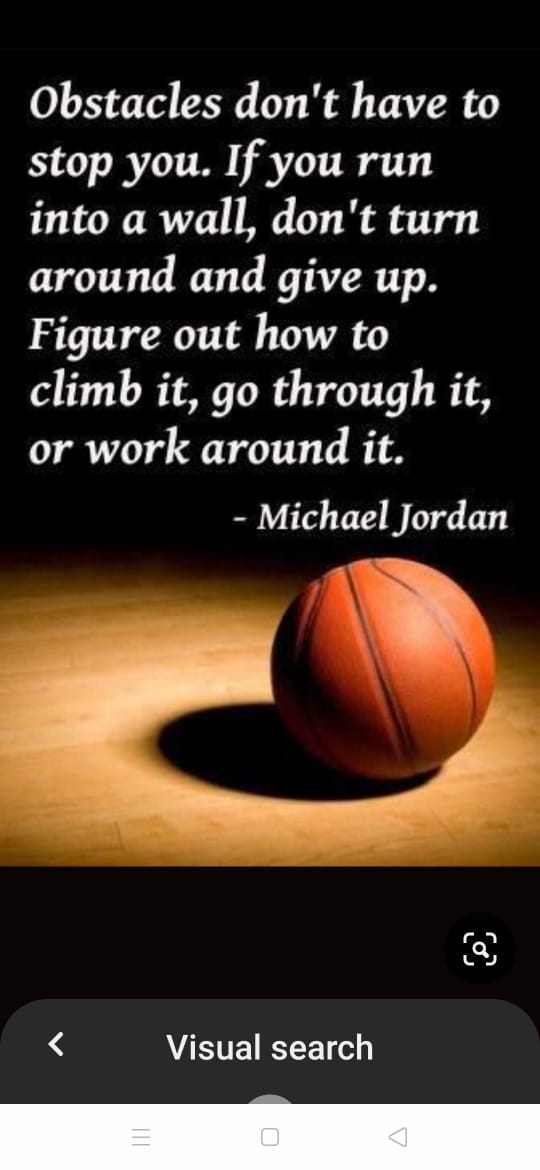 Obstacles don't have to stop you. If you run into a wall, don't turn around and give up. Figure out how to climb it, go through it, or work around it. — Michael jordan   % < https://inspirational.ly